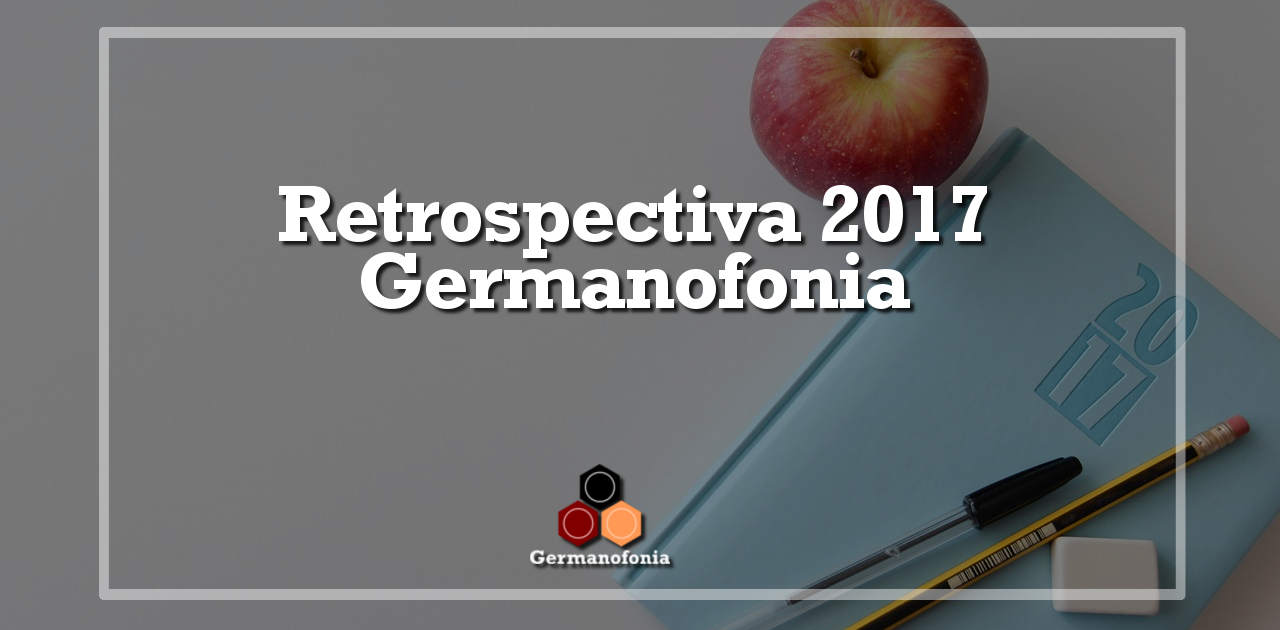 Retrospectiva 2017 Germanofonia